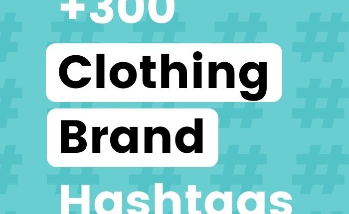 +300 Best Instagram Hashtags for Clothing Brand to GROW